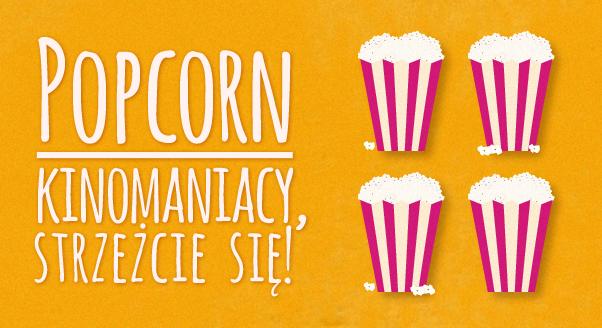 Popcorn – kinomaniacy, strzeżcie się!