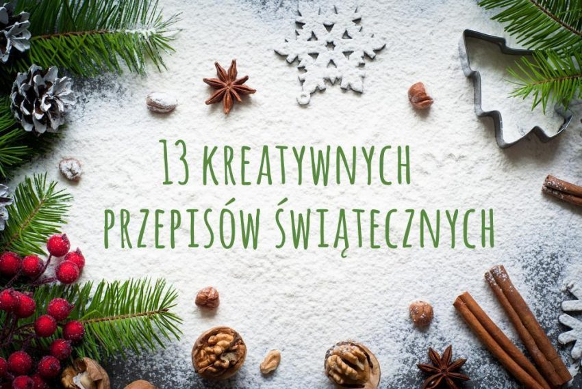 13 kreatywnych przepisów świątecznych
