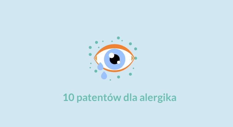 10 patentów dla alergika